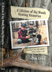 A Lifetime of Big Woods Hunting Memories